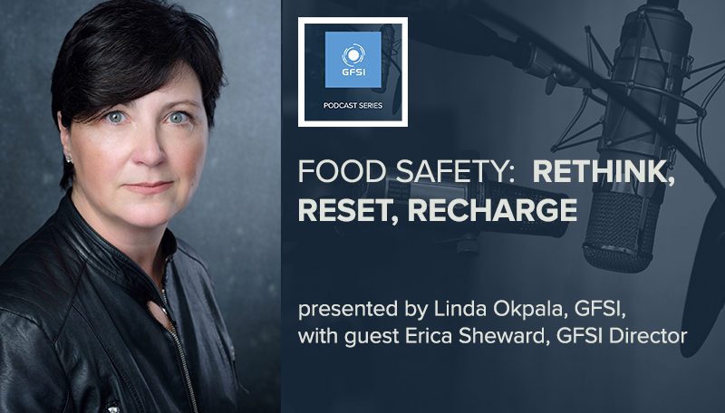New GFSI Podcast Series to Explore Food Safety, Industry Action and Multi-Stakeholder Dialogues